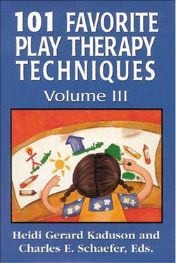 101 Favorite Play Therapy Techniques ** VOLUME III ** (Hardcover)