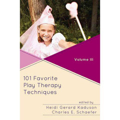 101 Favorite Play Therapy Techniques - Volume III