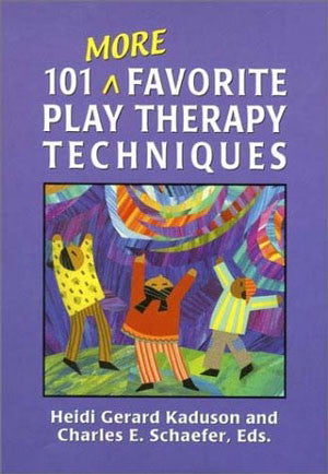 101 More Favorite Play Therapy Techniques (Hardcover)