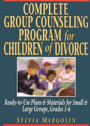 Complete Group Counseling Program For Children of Divorce