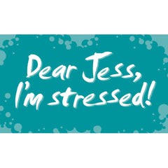 Dear Jess, I'm Stressed! Cards (High School Version)