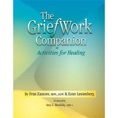 The GriefWork Companion - Activities for Healing