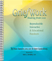 GriefWork - Healing From Loss (Reproducible Interactive & Educational Handouts)