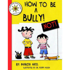 How To Be A Bully! ...NOT! Book