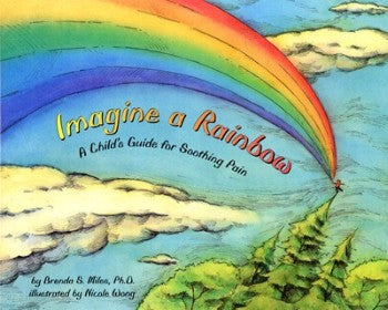 Imagine a Rainbow: A Child's Guide for Soothing Pain