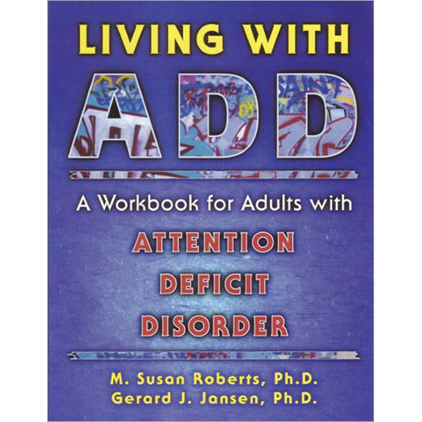 Living With A.D.D. Workbook