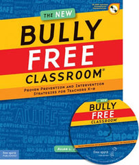 The New Bully Free Classroom (W/ CD-ROM)