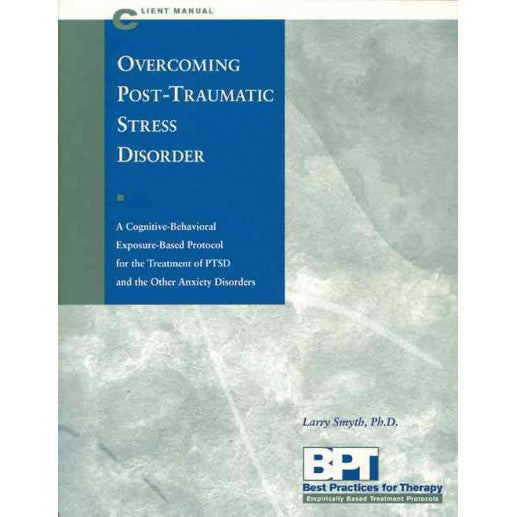 Overcoming Post-Traumatic Stress Disorder (Client Manual)