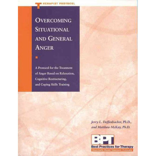 Overcoming Situational & General Anger (Therapist Protocol)