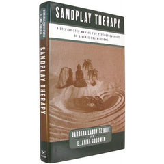 Sandplay Therapy: A Step-by-Step Manual