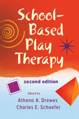 School-Based Play Therapy, 2nd Edition