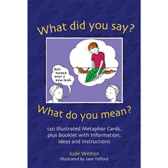 What Did You Say? What Do You Mean? Metaphor Cards