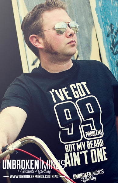 I've got 99 problems but my beard ain't one - T-shirt