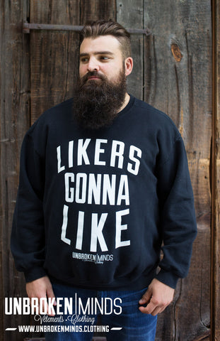Likers Gonna Like - Crewneck