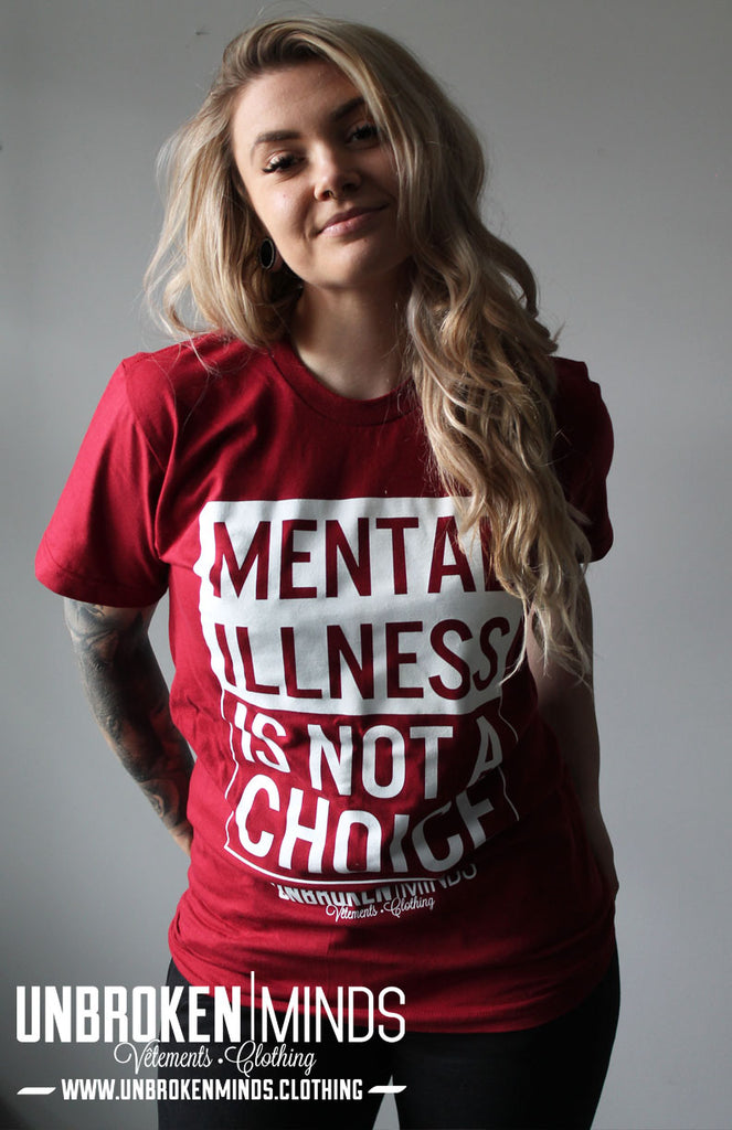 Mental illness is not a choice - T-shirt