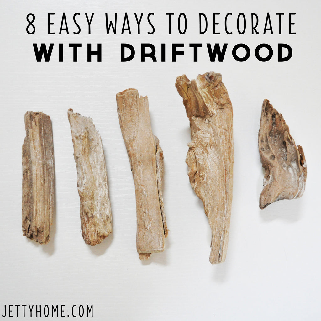 8 Easy Ways to Decorate with Driftwood