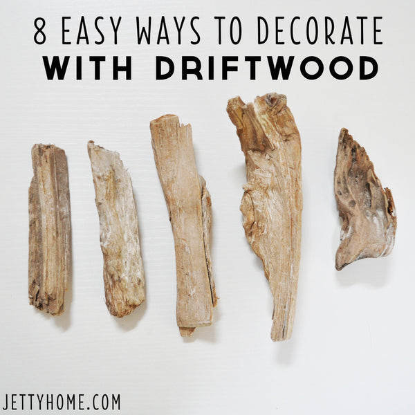 easy ways to decorate with driftwood