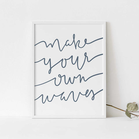 Make Your Own Waves Quote Blue and White Wall Art Print or Canvas - Jetty Home
