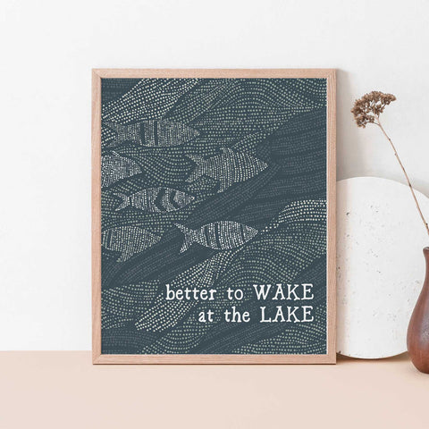 Better to Wake at the Lake Quote Wall Art Print or Canvas - Jetty Home