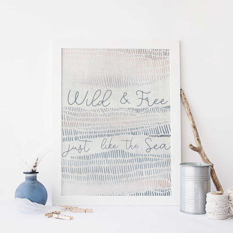 Wild and Free Just Like the Sea Modern Beach House Wall Art Print or Canvas - Jetty Home