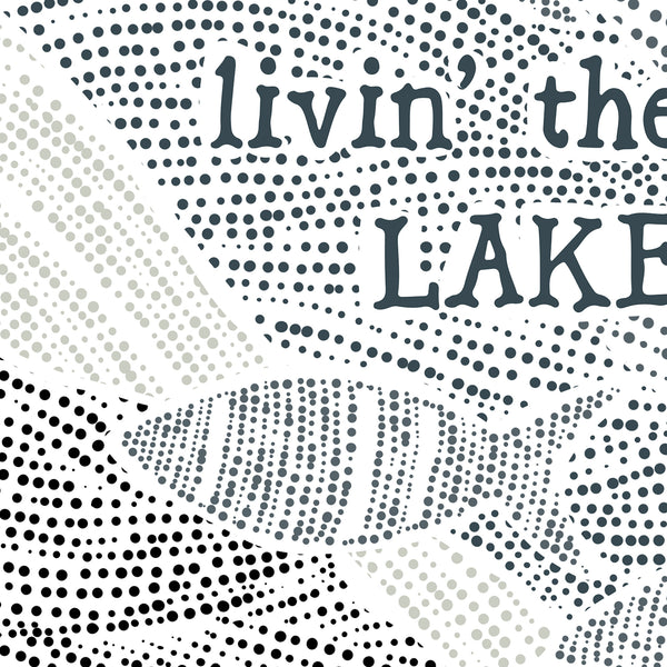 Livin' the Lake Life Quote Wall Art Print or Canvas - Jetty Home