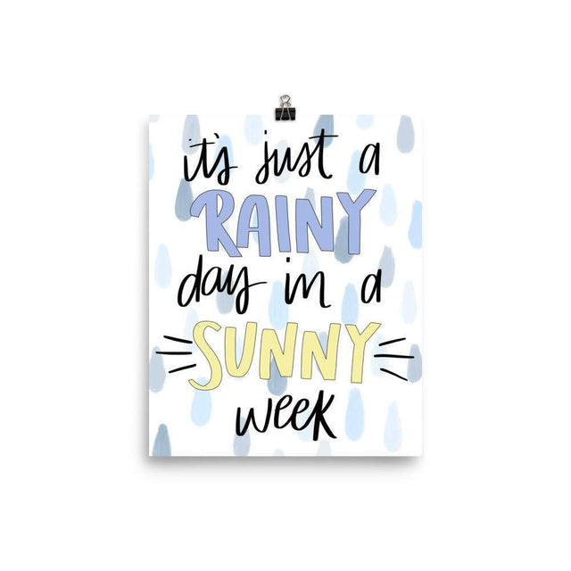 Rainy Day in a Sunny Week Art Print