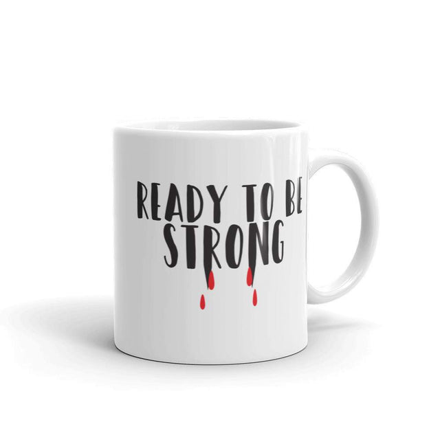 Ready To Be Strong Coffee Mug