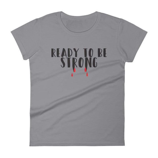 Ready To Be Strong Women's Short Sleeve T-Shirt