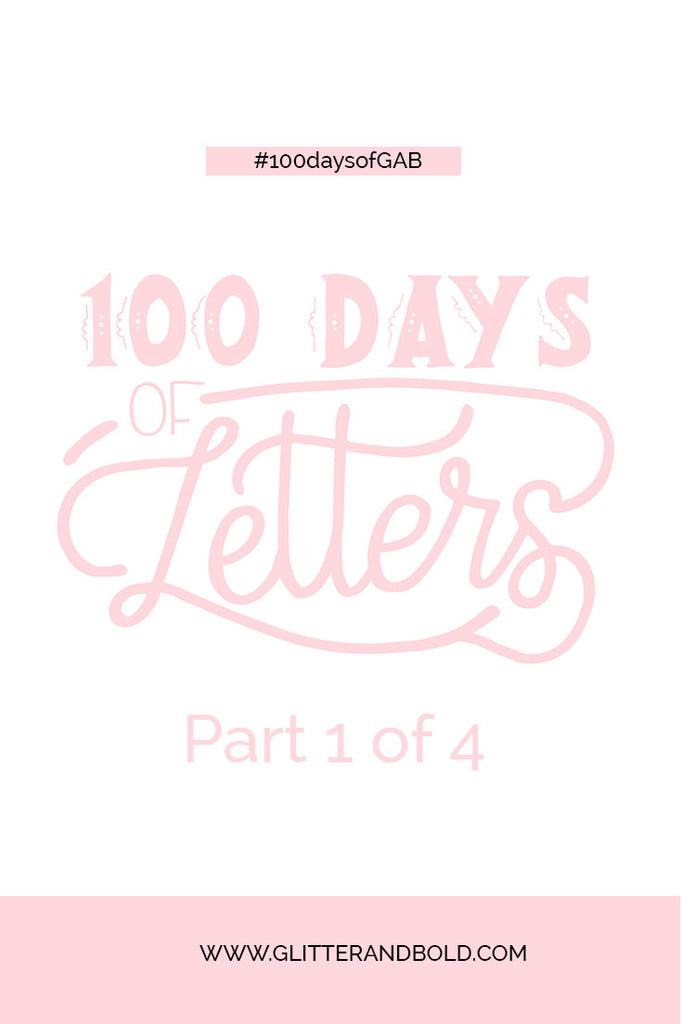 100 days project 100 days of glitter and bold lettering blog series