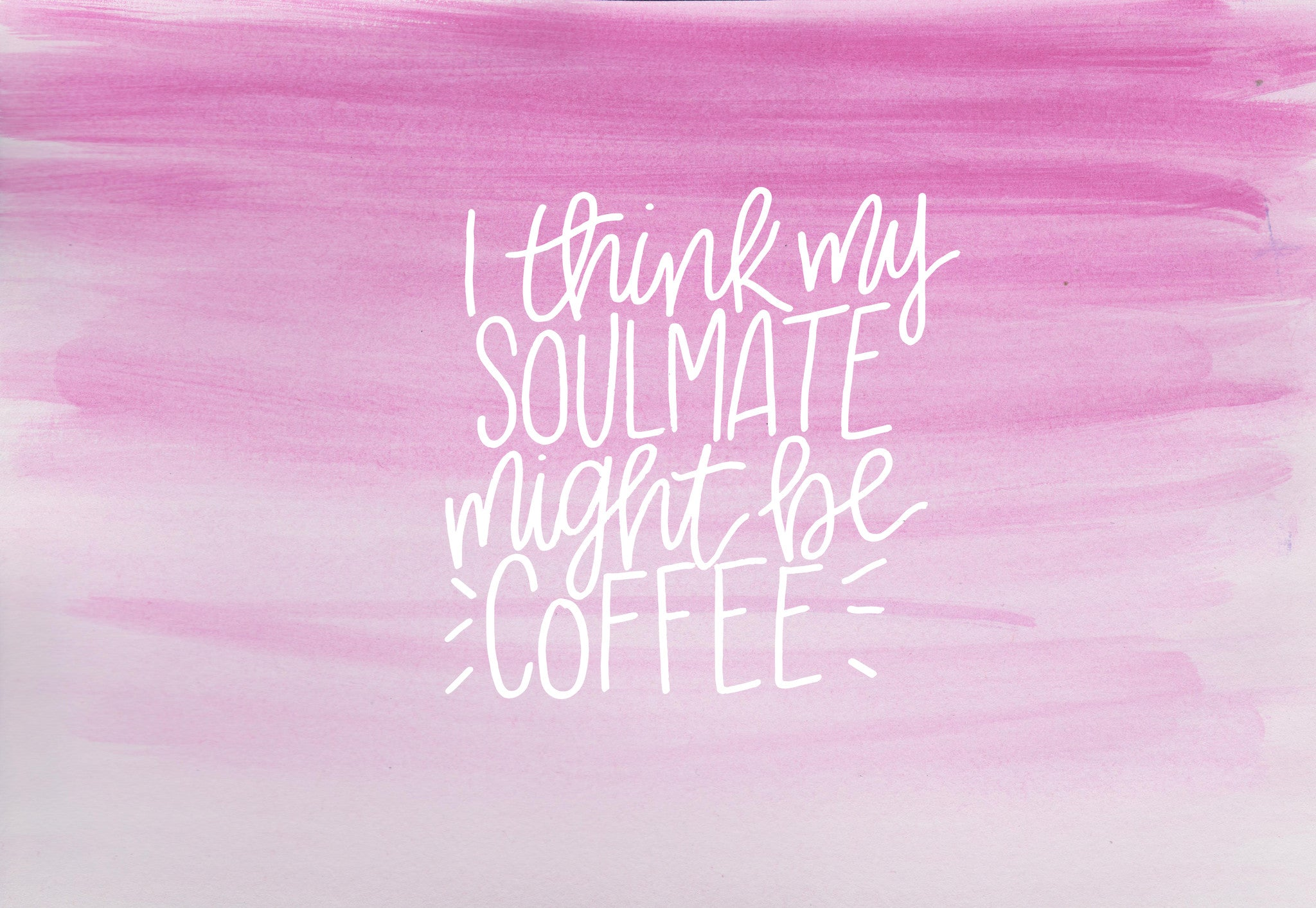 my soulmate might be coffee glitter and bold desktop wallpaper february 2017