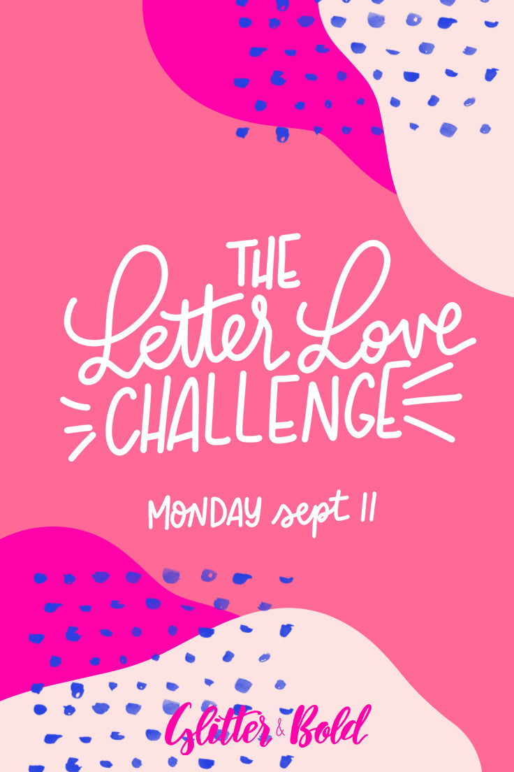 Letter Love Challenge free 5 day hand lettering challenge glitter and bold