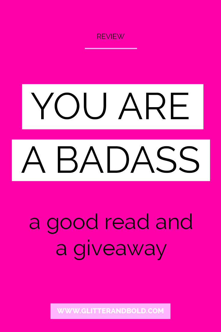 review you are a badass giveaway glitter and bold blog