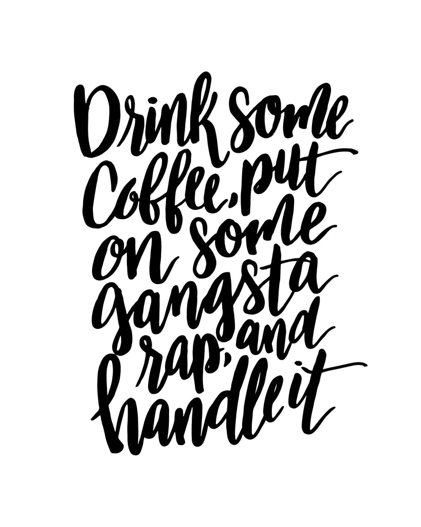 Coffee and Gangsta Rap Calligraphy Print