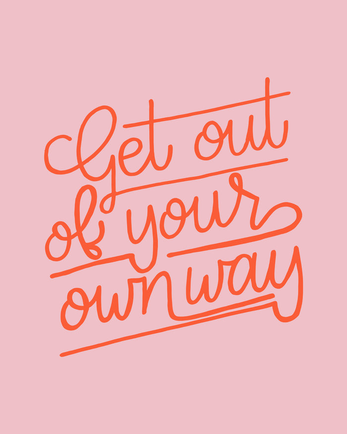 get out of your own way hand lettered print glitter and bold