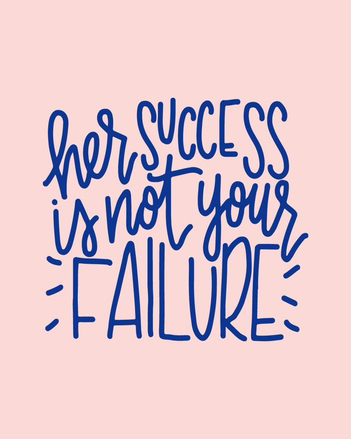 her success is not your failure hand lettered print glitter and bold