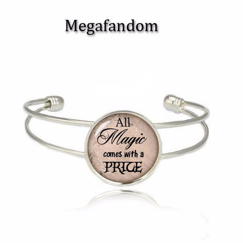 All Magic Comes with a Price Cuff Bracelet Once upon a Time Bangle Fandom Jewelry - Megafandom