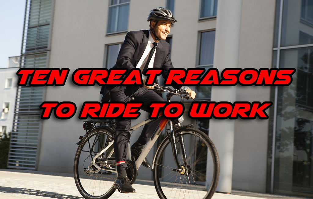 Ten great reasons to ride to work