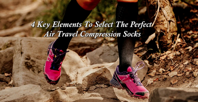 4 Key Elements To Select The Perfect Air Travel Compression Socks