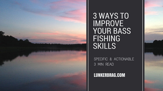 3 ways to improve your bass fishing skills