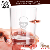 LSBWG-ND / 308 Bullet Whiskey Glass – Have a Nice Day (9.85 oz)