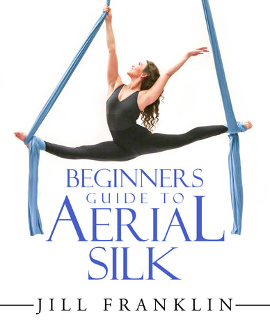 Beginners Guide to Aerial Silk - PDF Download