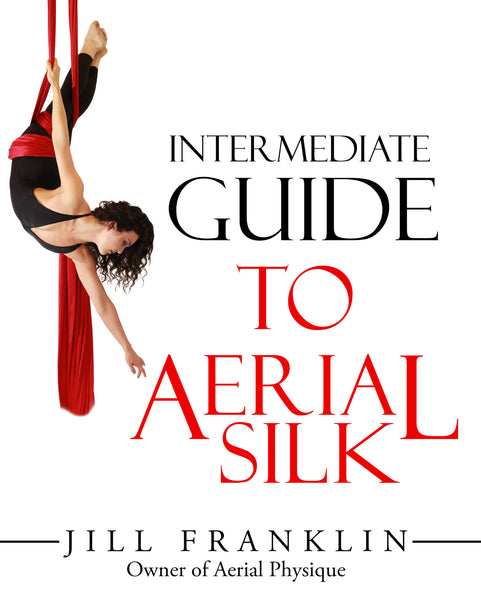 Intermediate Guide to Aerial Silk - Paperback Book