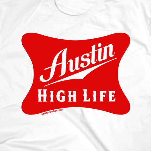 Austin High Life White T-shirt