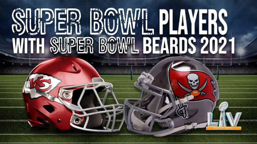 Super Bowl Players with Super Bowl Beards 2021