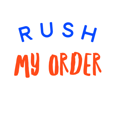 ADD ON- RUSH MY ORDER
