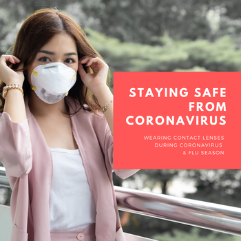 Wearing Contact Lenses & Staying Safe from Coronavirus