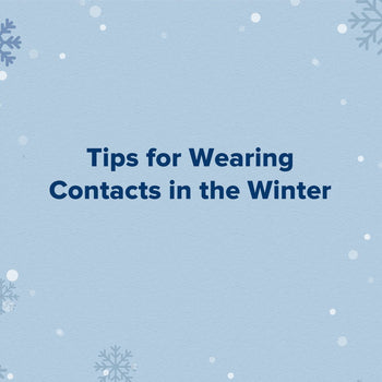 Tips for Wearing Contacts in the Winter