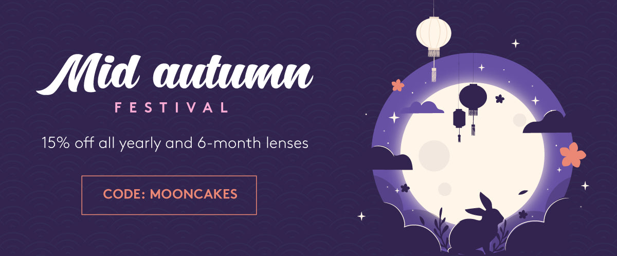 Happy Mid-Autumn Festival! Celebrate with 15% OFF All Yearly and 6-month Lenses. CODE: MOONCAKES