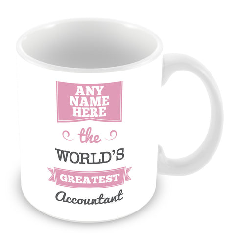 The Worlds Greatest Accountant Personalised Mug - Pink