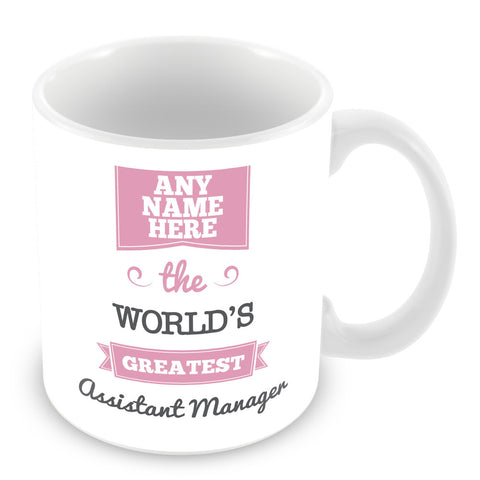 The Worlds Greatest Assistant Manager Personalised Mug - Pink